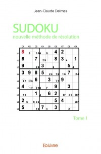 Sudoku : Nouvelle Methode de Resolution - Tome 1