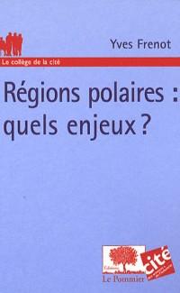 Régions polaires : quels enjeux ?