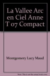 La Vallee Arc en Ciel Anne T 07 Compact