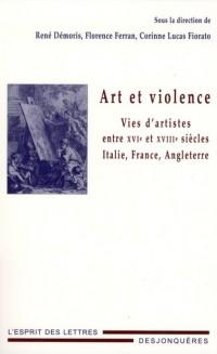 Art et violence dans les vies d'artistes (16e-18e s.)