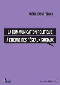 La Communication politique à l'heure des réseaux sociaux
