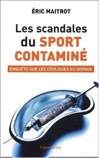 Les scandales du sport contaminé : Enquête sur les coulisses de dopage