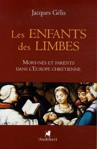 Les enfants des limbes : Mort-nés et parents dans l'Europe chrétienne