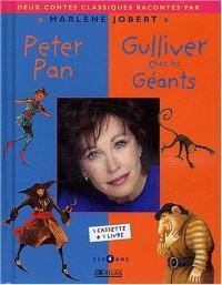 Peter Pan suivi de Gulliver chez les Géants. Livre-cassette