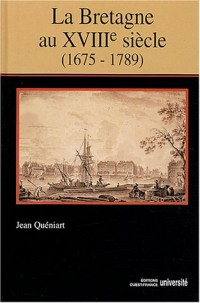 Histoire de la Bretagne au XVIIIe siècle (1675-1789)