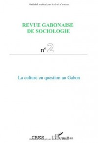 Revue Gabonaise de sociologie, N° 2 : La culture en question au Gabon