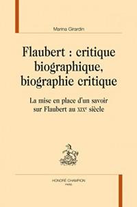 Flaubert : critique biographique, biographie critique : La mise en place d'un savoir sur Flaubert au XIXe siècle