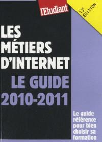 Les métiers d'internet : Le guide 2010-2011