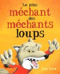 Plus Mechant des Mechants Loups (le)