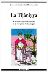 La Tijaniyya : Une confrérie musulmane à la conquête de l'Afrique