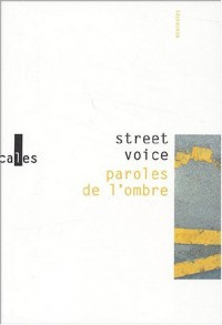 Street Voice : Paroles de l'ombre