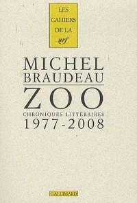 Zoo: Chroniques littéraires 1977-2008