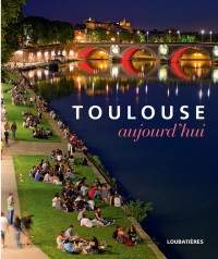 Toulouse aujourd'hui