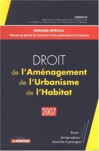 Droit de l'Aménagement, de l'Urbanisme, de l'Habitat 2007 : Volume 11
