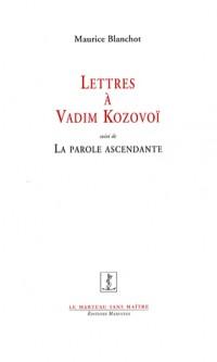 Lettres à Vadim Kozovoï (1976-1998)
