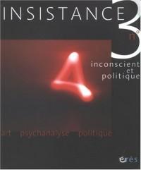 Insistance 3-Inconscient et Politique