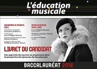 L'éducation musicale - Baccalauréat 2016 : Livret du candidat