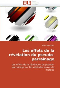 Les effets de la révélation du pseudo-parrainage: Les effets de la révélation du pseudo-parrainage sur les attitudes envers la marque