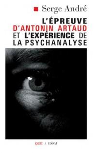 L'épreuve d'Antonin Artaud et l'expérience de la psychanalyse