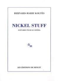 Nickel Stuff : Scénario pour le cinéma