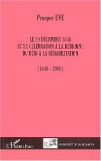 Le 20 decembre 1848 et sa celebration a la reuniondu deni a la rehabilitation (1848-1980)