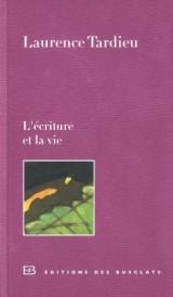 Écriture et la Vie (l')