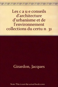 LES CAUE : CONSEILS D'ARCHITECTURE, D'URBANISME ET DE L'ENVIRONNEMENT