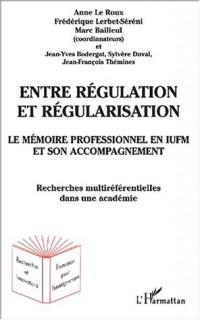 Le mémoire professionnel en IUFM et son accompagnement. Entre régulation et régularisation