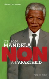 Nelson Mandela : Non à l'apartheid [Poche]