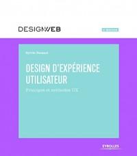Design d'expérience utilisateur - 3e édition: Principes et méthodes UX