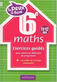 Tu peux le faire : Maths, 6e - 11-12 ans