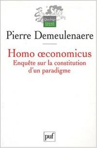 Homo oeconomicus : Enquête sur la constitution d'un paradigme