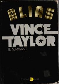 Alias Vince Taylor : Le survivant