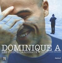 Dominique A : Les points cardinaux