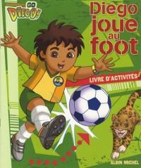 Diego joue au foot : Livre d'activités
