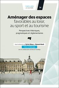 Amenager des Espaces Favorables au Loisir au Sport et au Tourisme