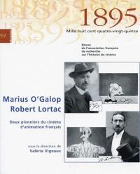 1895, N° 59 : Marius O'Galop / Robert Lortac : Deux pionniers du cinéma d'animation français