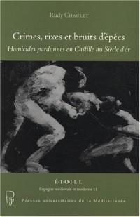 Crimes, rixes et bruits d'épées : Homicides pardonnés en Castille au siècle