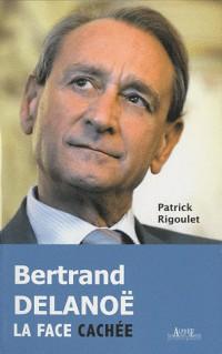 Bertrand delanoe la face cache