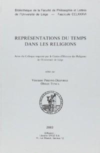 Représentations du temps dans les religions : Actes du colloque organisé par le Centre d'Histoire des Religions de l'Université de Liège