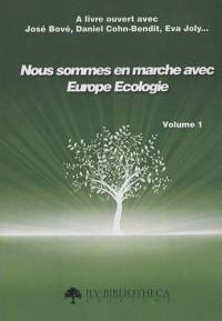 Nous sommes en marche avec Europe Ecologie : Volume 1