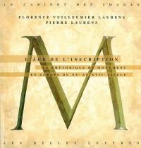 L'Age de l'Inscription. La rhétorique du monument dans l Europe du XVe au XVIIe siècle