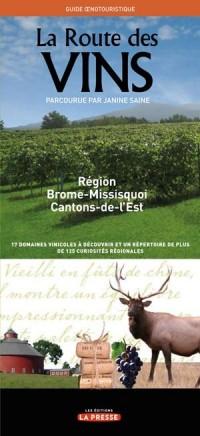 La Route des Vins : Brome-Missisquois et Cantons-de-l'Est