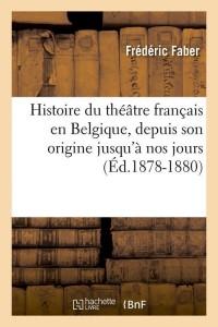 Histoire Theatre en Belgique  ed 1878 1880
