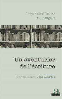 Un aventurier de l'écriture: Entretiens avec Jean Ricardou