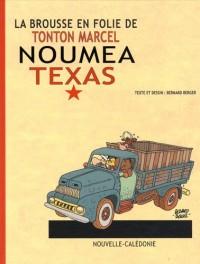 Noumea Texas la Brousse en Folie Tome 22
