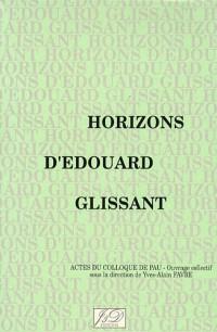 Horizons d'Edouard Glissant: Actes du colloque international : Octobre 1990 : avec un poème inédit