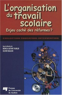 L'organisation du travail scolaire : Enjeu caché des réformes ?