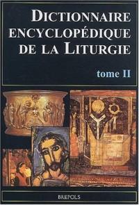 Dictionnaire encyclopédique de la Liturgie. Tome 2, M-Z