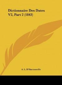 Dictionnaire Des Dates V2, Part 2 (1843)